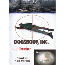 DOGSBODY, INC., download, by L.L. Thrasher, (Zack Smith Series, Book 2), Read by Ron Varela