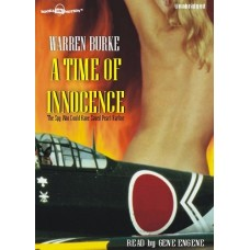 A TIME OF INNOCENCE, by Warren Burke, Read by Gene Engene