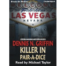 KILLER IN PAIR-A-DICE, download, by Dennis N. Griffin, (Steven Garneau Series, Book 1), Read by Michael Taylor