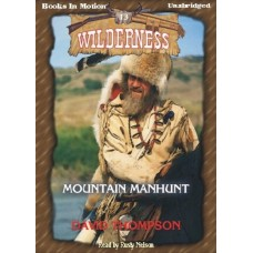 MOUNTAIN MANHUNT, download, by David Thompson, (Wilderness Series, Book 13), Read by Rusty Nelson