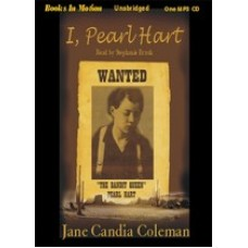 I, PEARL HART, by Jane Candia Coleman, Read by Stephanie Brush
