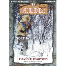 NORTHWEST PASSAGE, download, by David Thompson, (Wilderness Series, Book 11), Read by Rusty Nelson