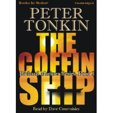 THE COFFIN SHIP, download, by Peter Tonkin, (Richard Mariner Series, Book 1), Read by Dave Courvoisier