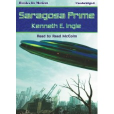 SARAGOSA PRIME, by Kenneth E. Ingle, Read by Reed McColm