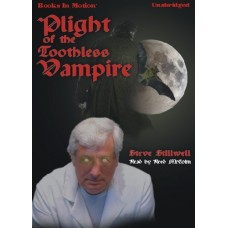 PLIGHT OF THE TOOTHLESS VAMPIRE, download, by Steve Stillwell, Read by Reed McColm