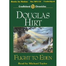 FLIGHT TO EDEN, download, by Douglas Hirt, (Cradleland Chronicles Series, Book 1), Read by Michael Taylor