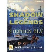 SHADOW OF LEGENDS, download, by Stephen Bly, (Fortunes Of The Black Hills Series, Book 2), Read by Jerry Sciarrio