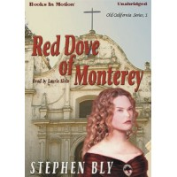 RED DOVE OF MONTEREY, download, by Stephen Bly, (Old California Series, Book 1), Read by Laurie Klein