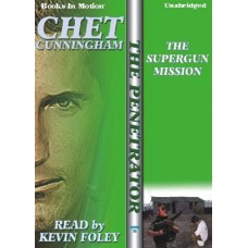 THE SUPERGUN MISSION, by Chet Cunningham, (Penetrator Series, Book 21), Read by Kevin Foley
