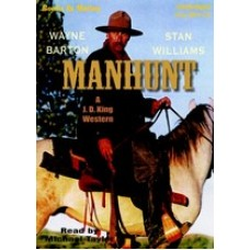 MANHUNT, by Wayne Barton and Stan Williams, (J.D. King Western Series, Book 1), Read by Michael Taylor