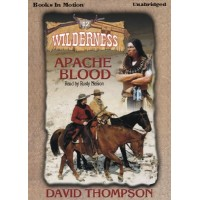 APACHE BLOOD, download, by  David Thompson, (Wilderness Series, Book 12), Read by Rusty Nelson