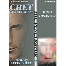 HIGH DISASTER, by Chet Cunningham, (The Penetrator Series, Book 22), Read by Kevin Foley
