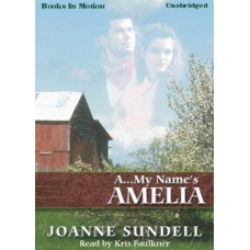 A...MY NAME'S AMELIA, by Joanne Sundell, Read by Kris Faulkner