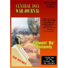 """CENTRAL ASIA WAR JOURNAL, by Colonel """"Bo"""" Bottomly, (Colonel Bo Series, Book 1), Read by Colonel """"Bo"""" Bottomly"""