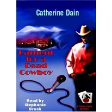 LAMENT FOR A DEAD COWBOY, by Catherine Dain, (Freddie O'Neal Mystery Series, Book 4), Read by Stephanie Brush