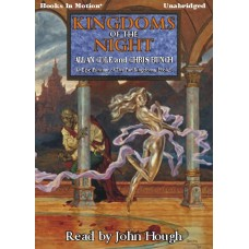 KINGDOMS OF THE NIGHT, by Allan Cole and Chris Bunch, (The Far Kingdoms Series, Book 3), Read by John Hough