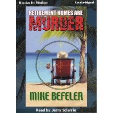 RETIREMENT HOMES ARE MURDER, download, by Mike Befeler, (Paul Jacobson Series, Book 1), Read by Jerry Sciarrio