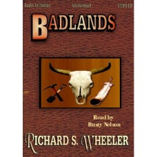 BADLANDS, download, by Richard S. Wheeler, Read by Rusty Nelson