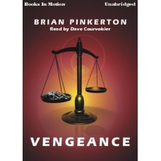 VENGEANCE, by Brian Pinkerton, Read by Dave Courvoisier