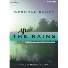 AFTER THE RAINS, by Deborah Raney, (Natalie Camfield Series, Book 2), Read by Rebecca Cook
