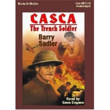 CASCA: THE TRENCH SOLDIER, by Barry Sadler, (Casca Series, Book 21), Read by Gene Engene