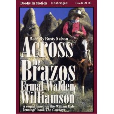 ACROSS THE BRAZOS, by Ermal Walden Williamson, (Across the Brazos Series, Book 1), Read by Rusty Nelson