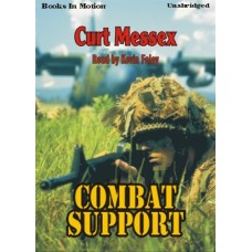 COMBAT SUPPORT, by Curt Messex, Read by Kevin Foley