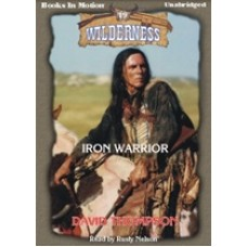IRON WARRIOR, download, by David Thompson, (Wilderness Series, Book 19), Read by Rusty Nelson