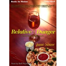 RELATIVE DANGER, by JUNE SHAW, (Cealie Gunther Series, Book 1), Read by Beth Richmond