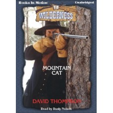 MOUNTAIN CAT, download, by David Thompson, (Wilderness Series, Book 18), Read by Rusty Nelson