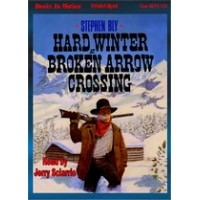 HARD WINTER AT BROKEN ARROW CROSSING, by Stephen Bly, (Stuart Brannon Series, Book 1), Read by Jerry Sciarrio