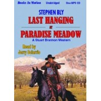 LAST HANGING AT PARADISE MEADOW, download, by Stephen Bly, (Stuart Brannon Series, Book 3), Read by Jerry Sciarrio