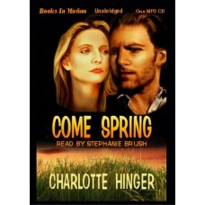 COME SPRING, download, by Charlotte Hinger, Read by Stephanie Brush