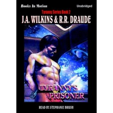 TYRANNY'S PRISONER, download, by J.A. Wilkins and R.R. Draude, (Tyranny Series, Book 2), Read by Stephanie Brush