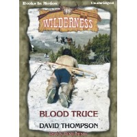 BLOOD TRUCE, by David Thompson, (Wilderness Series, Book 16), Read by Rusty Nelson