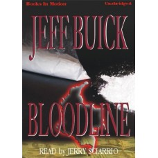 BLOODLINE, download, by Jeff Buick, Read by Jerry Sciarrio