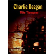 CHARLIE DEEGAN, download, by Mike Thompson, Read by Gene Engene