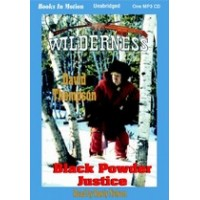 BLACK POWDER JUSTICE, by David Thompson, (Wilderness Series, Book 6), Read by Rusty Nelson