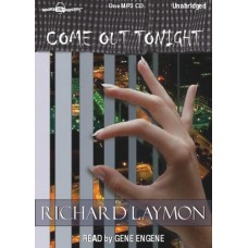 COME OUT TONIGHT, download, by Richard Laymon, Read by Gene Engene
