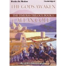 THE GODS AWAKEN, by Allan Cole, (The Timuras Trilogy Series, Book 3), Read by John Hough