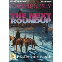 THE NEXT ROUNDUP, download, by Stephen Bly, (Fortunes of the Black Hills Series, Book 6), Read by Jerry Sciarrio