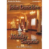 FREE DOWNLOADS - HOLIDAY SURPRISE, by John Duncklee, Read by Kevin Foley
