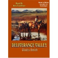 DELIVERANCE VALLEY, by Gladys Smith, Read by Kris Faulkner
