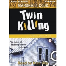 TWIN KILLING, by Marshall Cook, (Monona Quinn Series, Book 3), Read by Kate Vita