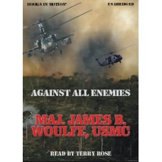 AGAINST ALL ENEMIES, download, by Maj. James B. Woulfe, Read by Terry Rose