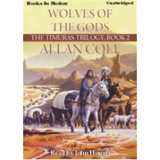 WOLVES OF THE GODS, download, by Allan Cole, (The Timuras Trilogy Series, Book 2), Read by John Hough