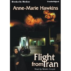 FLIGHT FROM IRAN, by Anne Marie Hawkins, Read by Steven Cooper