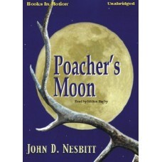 POACHER'S MOON, download, by John D. Nesbitt, Read by Milton Bagby