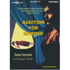 AUDITION FOR MURDER, by Susan Sussman and Sarajane Avidon, Read by Stephanie Brush