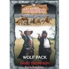 WOLF PACK, download, by David Thompson, (Wilderness Series, Book 20), Read by Rusty Nelson